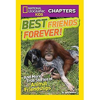 National Geographic Kids Kapitel: Beste Freunde für immer: und mehr wahre Geschichten von tierischen Freundschaften
