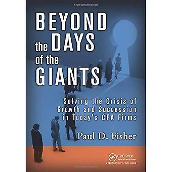 Beyond the Days of the Giants: Solving the Crisis of Growth and Succession in Today's CPA Firms
