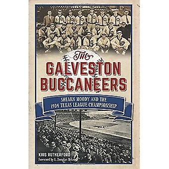 Galveston Buccaneeren: Shearn Moody och 1934 Texas League Championship (sport)
