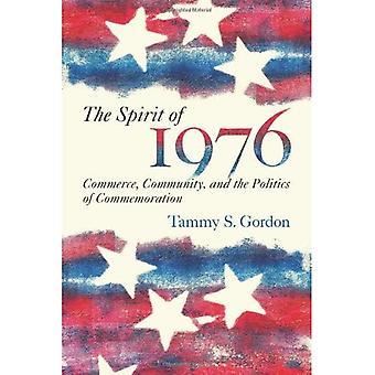L'esprit de 1976: Commerce, Community, and the Politics of commémoration (histoire publique dans une Perspective historique)