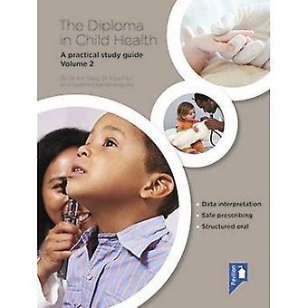 Le diplôme en santé infantile: Volume 2: un Guide d'étude pratique