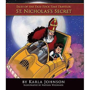 Tales of the Tick-Tock Time Traveler: St. Nicholas?s Secret