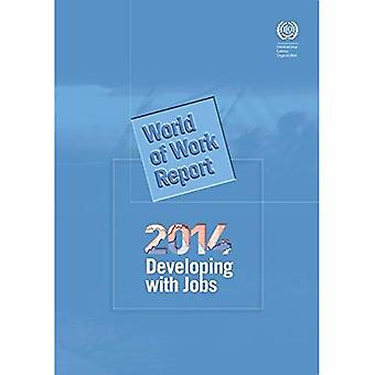World of Work Report 2014: Developing with Jobs