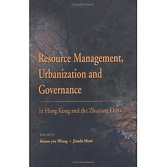 Resource Management, Urbanization and Governance in Hong Kong and the Zhujiang D