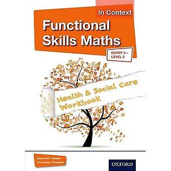 Functional Skills Maths In Context Health & Social Care Workbook Entry 3 - Level 2