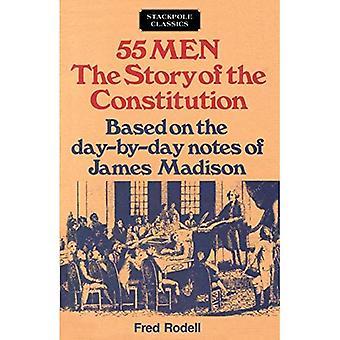 55 män: historien om konstitutionen, baserat på dag-för-dag noterna av James Madison (Stackpole klassiker)