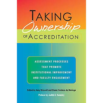 Taking Ownership of Accreditation - Assessment Processes That Promote