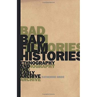 Dårlig Film historie: Etnografi og den tidlige Arkiv