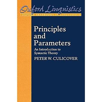 Principles and Parameters An Introduction to Syntactic Theory by Culicover & Peter W.