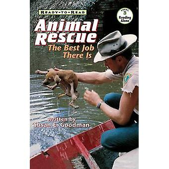 Djur rädda det bästa jobbet som finns av Goodman & Susan E.