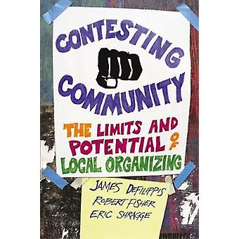 Contesting Community The Limits and Potential of Local Organizing by DeFilippis & James