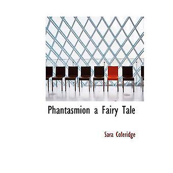 Phantasmion a Fairy Tale by Coleridge & Sara