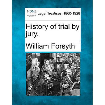 History of trial by jury. by Forsyth & William