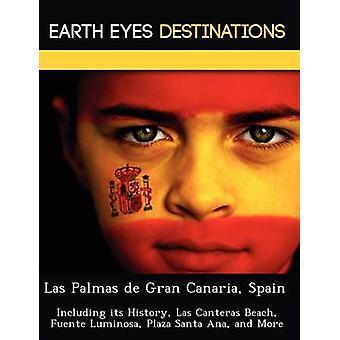 Las Palmas de Gran Canaria Espanha, incluindo sua história Las Canteras Beach Fuente Luminosa Plaza Santa Ana e mais por noite & Sam