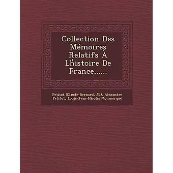 Collection Des Mmoires Relatifs  Lhistoire De France...... by ClaudeBernard & Petitot
