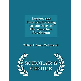 Letters and Journals Relating to the War of the American Revolution  Scholars Choice Edition by Stone & William L.