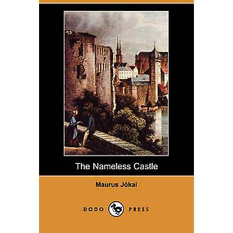 The Nameless Castle Dodo Press by Jokai & Maurus