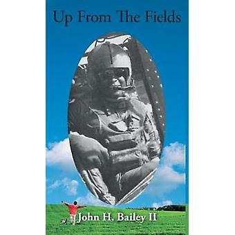 Up from the Fields by Bailey II & John H.