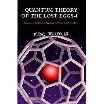 QUANTUM THEORY OF THE LOST EGGSI by UHRAYOGLU & MURAT