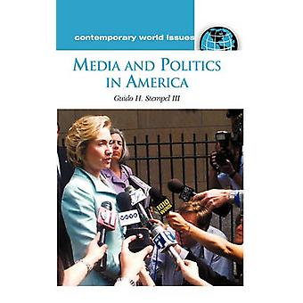 Media and Politics in America A Reference Handbook by Stempel & Guido