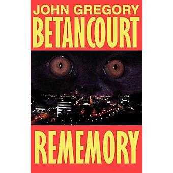 Rememory by Betancourt & John