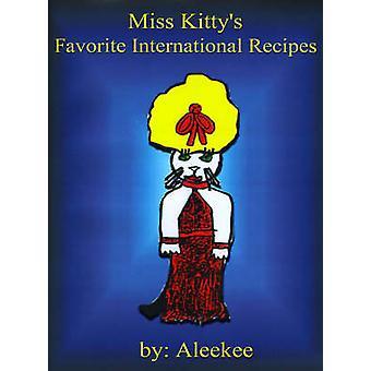 Miss Kittys Favorite International Recipes by Aleekee