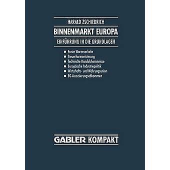 Binnenmarkt Europa Einfhrung in sterven Grundlagen door Zschiedrich & Harald