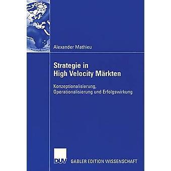 Strategie i High Velocity Mrkten Konzeptionalisierung Operationalisierung und Erfolgswirkung av Mathieu & Alexander