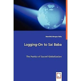 LoggingOn to Sai Baba by Feike & Meredith Morgan