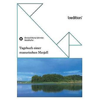 Tagebuch Einer Masurischen Merjell by SchmitzWeidhofer & ChristelMaria
