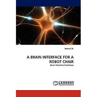 A Brain Interface for a Robot Chair by C. R. & Hema