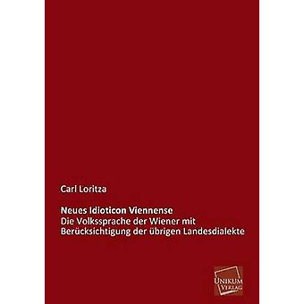 Neues Idioticon Viennense by Loritza & Carl