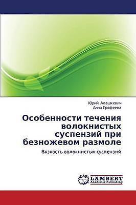 Osobennosti Techeniya Voloknistykh Suspenziy Pri Beznozhevom Razmole by Alashkevich Yuriy