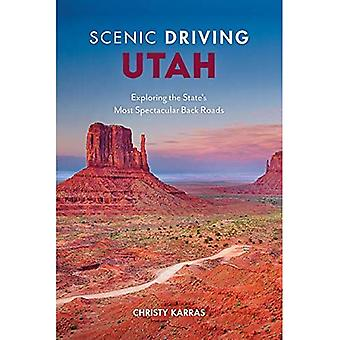 Scenic Driving Utah: Exploring the State's Most Spectacular Back Roads (Scenic Driving)