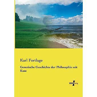 Genetische Geschichte Der Philosophie Seit Kant by Fortlage & Karl