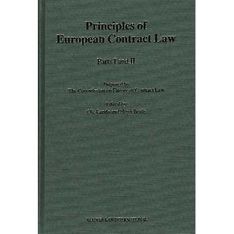 Die Prinzipien des Europäischen Vertragsrechts Teile I und II von der Kommission zum Europäischen Vertragsrecht