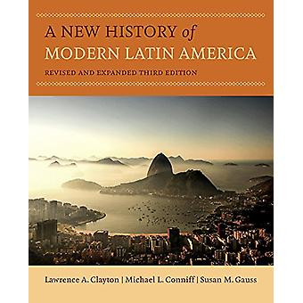 A New History of Modern Latin America by Lawrence A. Clayton - 978052