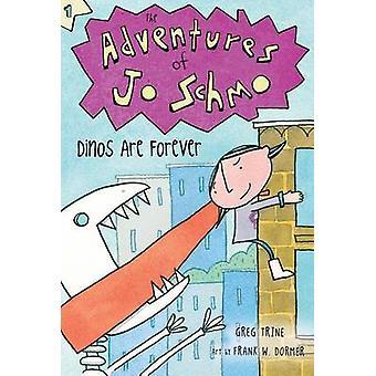 Dinos Are Forever by Greg Trine - Frank W Dormer - 9780544003255 Book