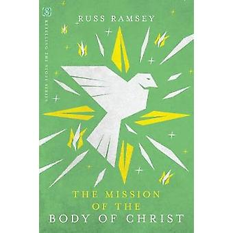 The Mission of the Body of Christ by The Mission of the Body of Chris