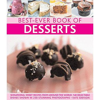 Best-Ever Book of Desserts - Sensational Sweet Recipes from Around the