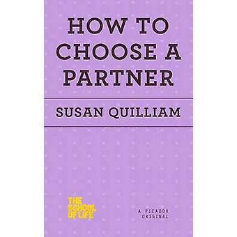 How to Choose a Partner by Susan Quilliam - 9781250078698 Book