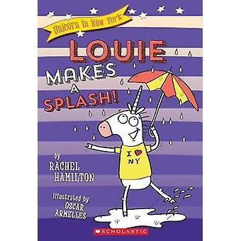 Louie Makes a Splash! (Unicorn in New York #4) by Rachel Hamilton - 9