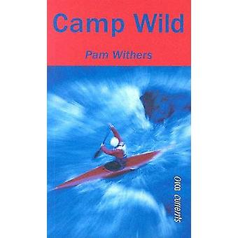 Camp Wild by Pam Withers - 9781551433615 Book