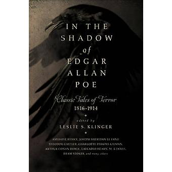 In the Shadow of Edgar Allan Poe - Classic Tales of Horror - 1816-1914