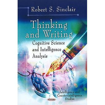 Thinking & Writing - Cognitive Science & Intelligence Analysis by Robe