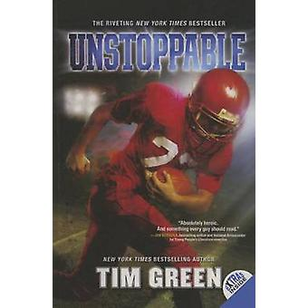 Unstoppable by Tim Green - 9781627656221 Book