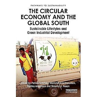 Circular Economy and the Global South: Sustainable Lifestyles and Green Industrial Development