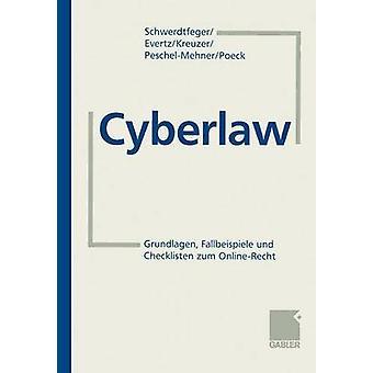 Cyberlaw  Grundlagen Checklisten und Fallbeispiele zum OnlineRecht by Schwerdtfeger & Armin