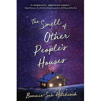 The Smell of Other People's Houses by Bonnie-Sue Hitchcock - 97805534
