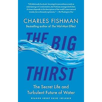 The Big Thirst - The Secret Life and Turbulent Future of Water by Char
